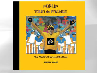 Pop-Up Tour de France: The World's Greatest Bike Race