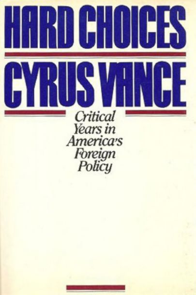 HT cyrus vance hard choices jtm 140418 2x3 608 Hillary Clinton Re Uses Former Secretary of States Book Title