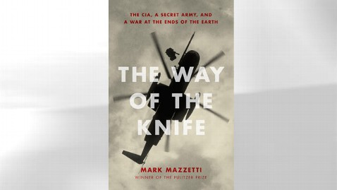 ht thewayoftheknife cover kb 130523 wblog Web Extra: Read an Excerpt of Mark Mazzettis The Way of the Knife