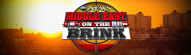 middle east on brink banner With the Middle East on the Brink ABC News Brings Viewers the Whole Picture